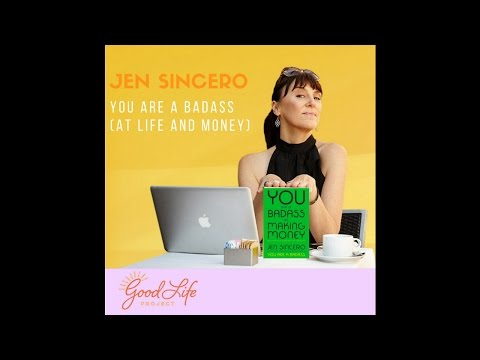 Jen Sincero: You are a Badass (at life and money)