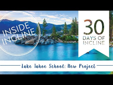 30 Days of Incline: Lake Tahoe School - New Project