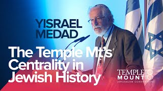 "Yisrael Medad ""The Temple Mount's Centrality in Jewish History"" 