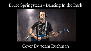Bruce Springsteen - Dancing in the Dark (Cover by Adam Ruchman)