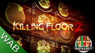 Killing Floor 2 Review (Early Access) - Worth a Buy?