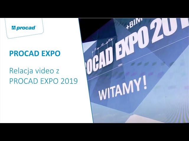 RELACJA PROCAD EXPO 2019