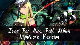 Repeat youtube video Nightcore - Icon For Hire Full Album [2000 sub special]