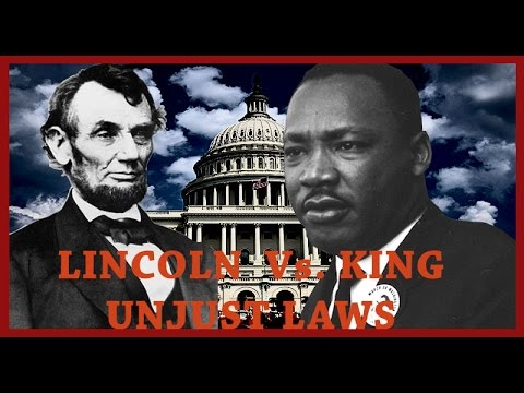 Abraham Lincoln vs Martin Luther King: Unjust Laws