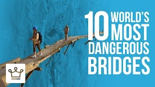 10 Most Dangerous And Deadly Pedestrian Bridges In The World