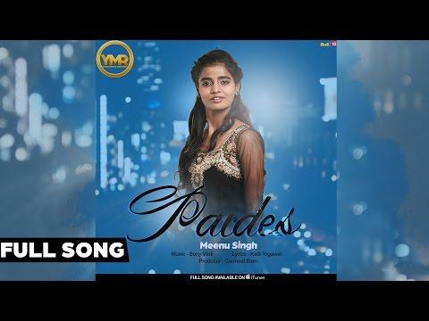 Pardes - Full Audio Song 2015 | Meenu Singh | New Punjabi Song 2015