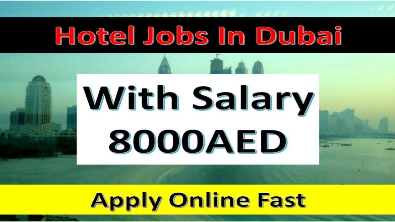 Hotel Jobs In Dubai With 8000aed Salary Jobs In Dubai Youtube
