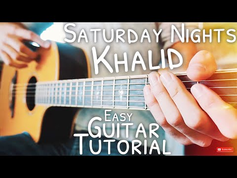 Saturday Nights Khalid Guitar Tutorial // Saturday Nights Guitar // Guitar Lesson #584