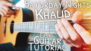 Saturday Nights Khalid Guitar Tutorial // Saturday Nights Guitar // Guitar Lesson #584