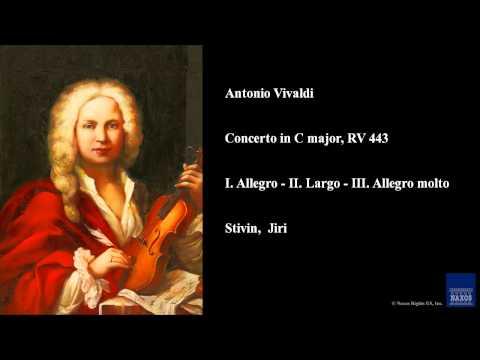 Antonio Vivaldi, Concerto in C major, RV 443, I. Allegro - II. Largo - III. Allegro molto