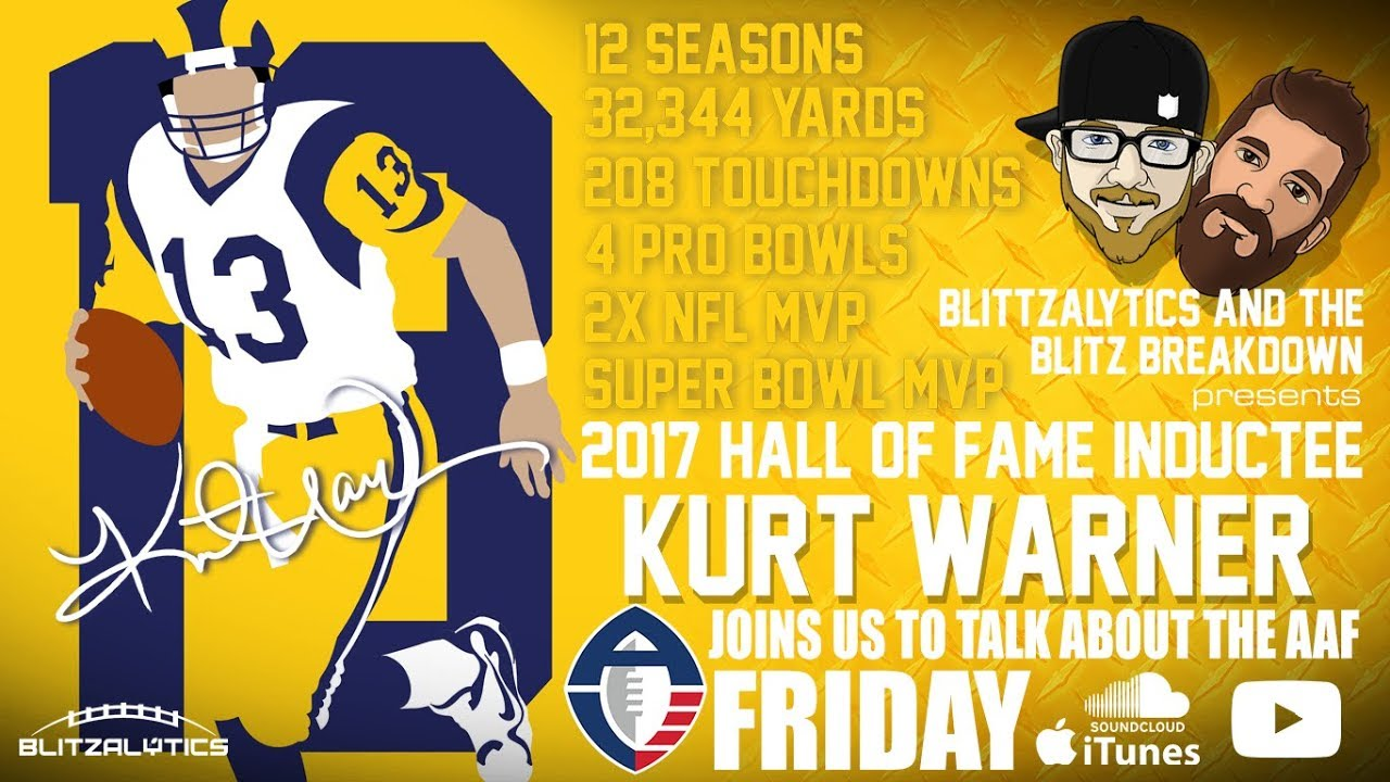c80051e69 Read more Kurt Warner Interview- 25:00 minute mark The Blitz Breakdown is  joined by NFL Hall of Famer, Analyst, and AAF Draft Commentor Kurt Warner  to talk ...
