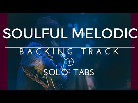 SOULFUL MELODIC BACKING TRACK + SOLO TABS