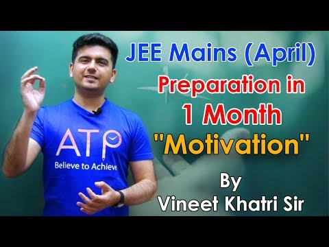 30 Days Super plan for JEE Mains April- Tips and Motivation
