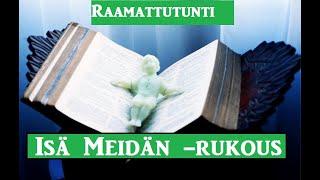 Raamattutunti: Isä Meidän - rukous