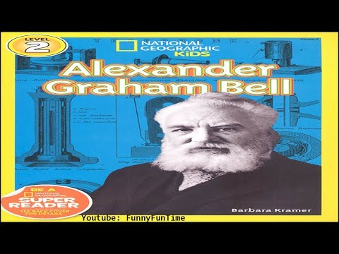 Alexander Graham Bell (National Geographic KIDS) by Barbara Kramer READ ALOUD!