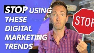 Digital Marketing Trends to Stop Using Immediately