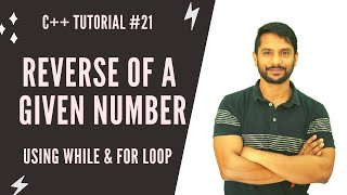 Reverse of a Given Number | C++ Programming | Using While \u0026 For Loop | In Hindi