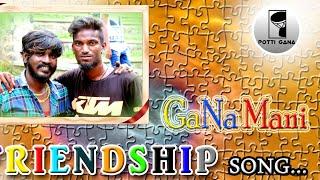 GANA MANI |VA MACHA Friendship|song potti gana Media