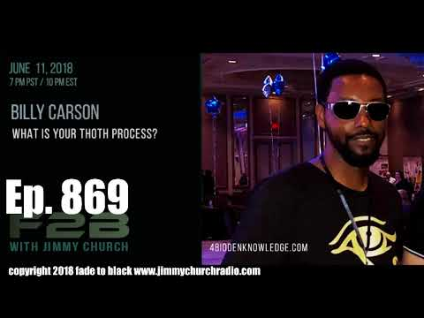 Ep. 869 FADE to BLACK Jimmy Church w/ Billy Carson : The Thoth Process : LIVE