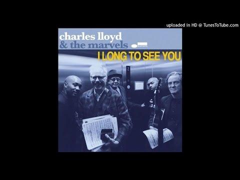 Charles LLoyd & The Marvels-  Last night i had the strangest dream