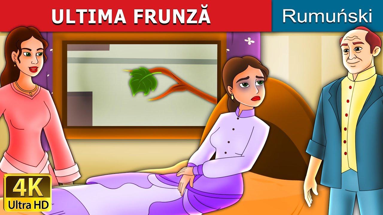 ULTIMA FRUNZĂ | Povesti pentru copii | Romanian Fairy Tales