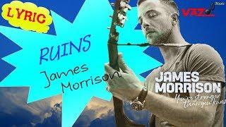 James Morrison - Ruins (Lyrics)
