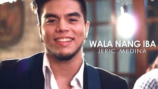 Watch Jeric Medina Wala Nang Iba video