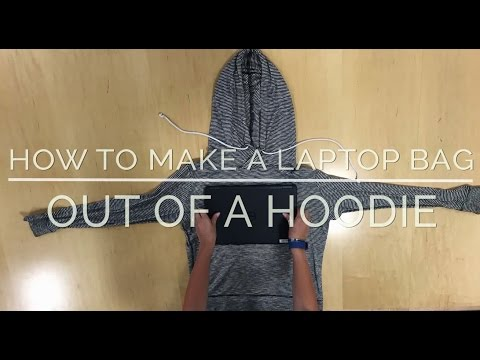 How to make a laptop bag out of a hoodie