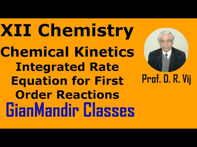 XII Chemistry | Chemical Kinetics | Integrated Rate Equation for First Order Reactions by Gourav Sir