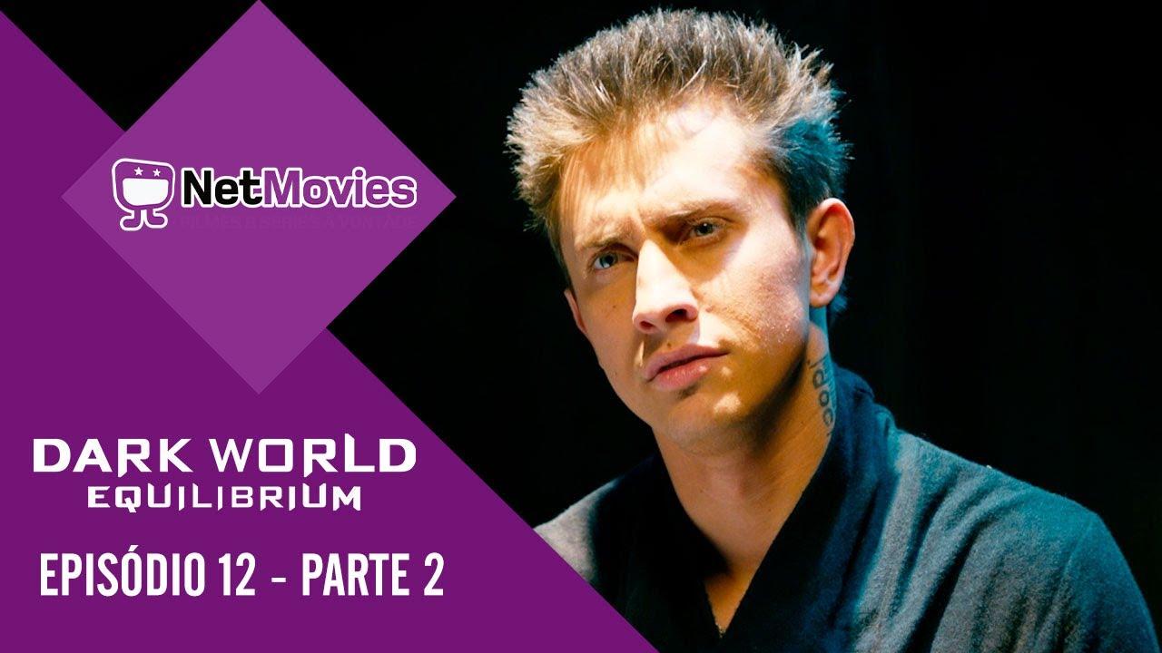 Dark World Equilibrium - Episódio 12 - PARTE 2/3 | Netmovies