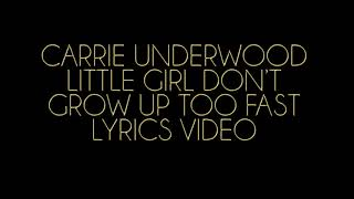 Carrie Underwood Little Girl Don't Grow Up Too Fast Lyrics Video