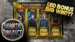 £60 Bonus on Immortal Romance, BIG Win or BIG Fail???