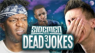 SIDEMEN DEADEST JOKES 3!