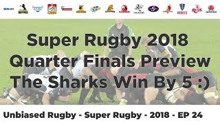 Super Rugby 2018: The Sharks Win By 5 :) - Quarter Final Preview