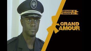 Grand Amour - Episode 18 - Saison 1 [Partie 3/4]