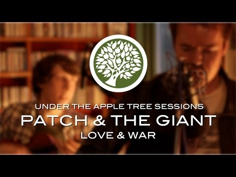 Patch & The Giant - 'Love & War' | UNDER THE APPLE TREE