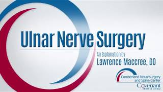 Cumberland Neurosurgery and Spine Center Ulnar Nerve Surgery Video