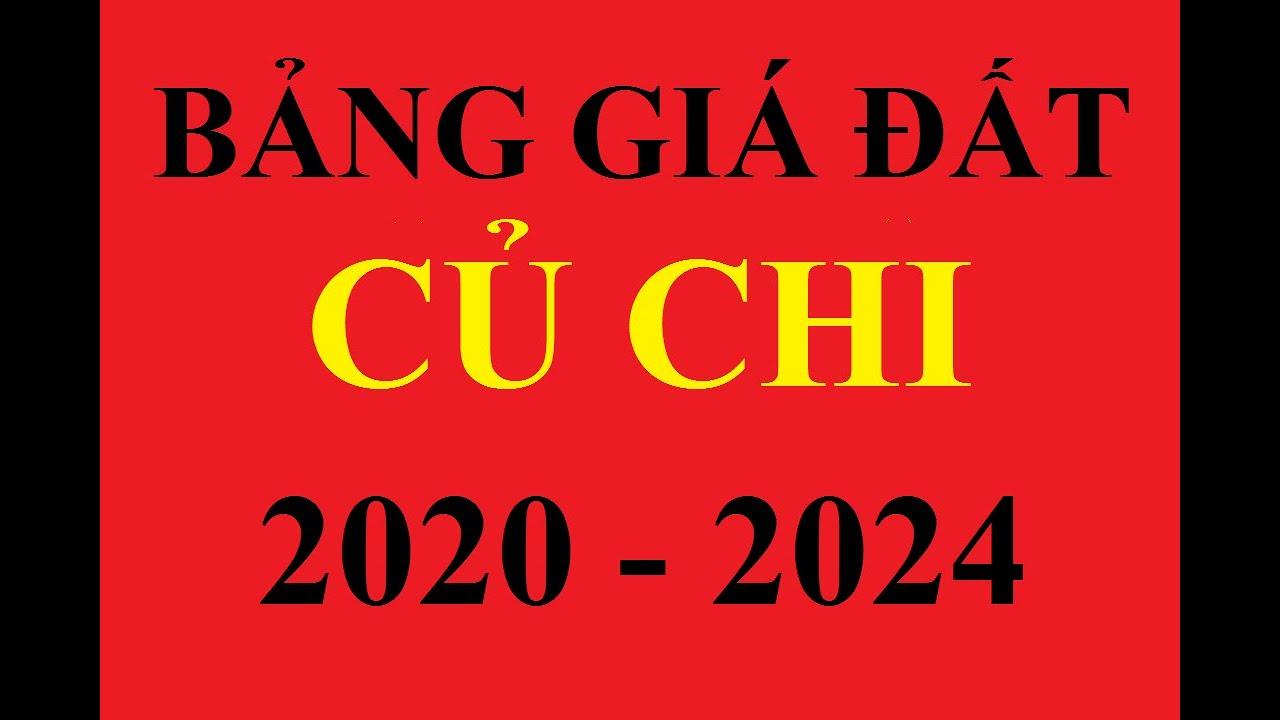 BẢNG GIÁ ĐẤT CỦ CHI 2020 + BẢNG GIÁ ĐẤT CỦ CHI 2020  - 2024