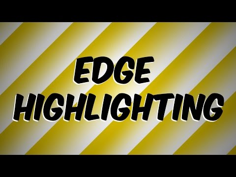 Episode 07: Edge Highlighting