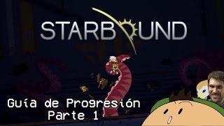 Guía de progresión [P1] - Starbound 1.0