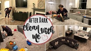AFTER DARK CLEAN WITH ME :: EXTREME CLEANING MOTIVATION :: SAHM CLEANING ROUTINE 2018