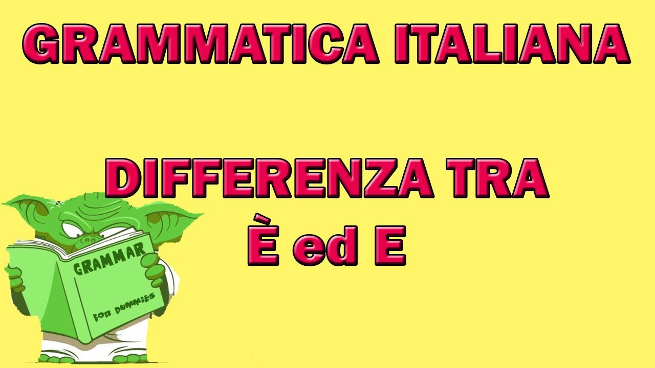 82 grammatica italiana differenza tra ed e youtube