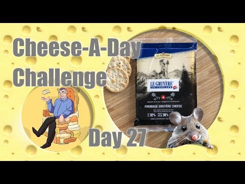 Day 27 Gruyère Cheese A Day Challenge