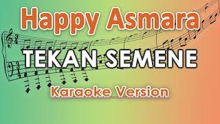 Happy Asmara - Tekan Semene Karaoke Lirik Tanpa Vokal by regis