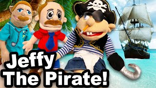 SML Movie: Jeffy The Pirate!