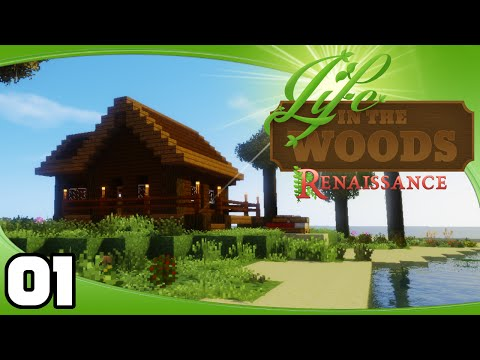 Life in the Woods: Renaissance - Ep. 1: A Beautiful Beginning | LITWR Minecraft Modpack Let's Play