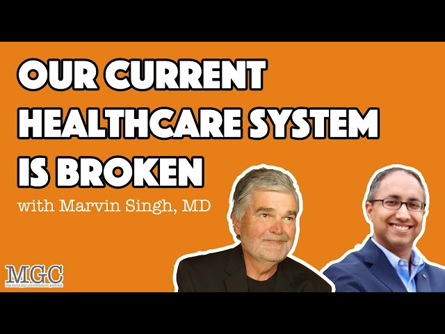 Our Healthcare System is BROKEN with Marvin Singh, MD | MGC Ep. 38 (Part 1/2)