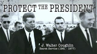 Secret Service Agent to JFK : J. Walter Coughlin