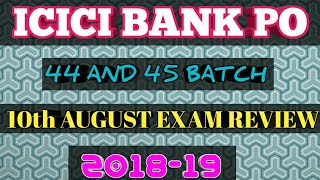 10TH AUGUST EXAM REVIEW OF ICICI BANK PO 2018-19