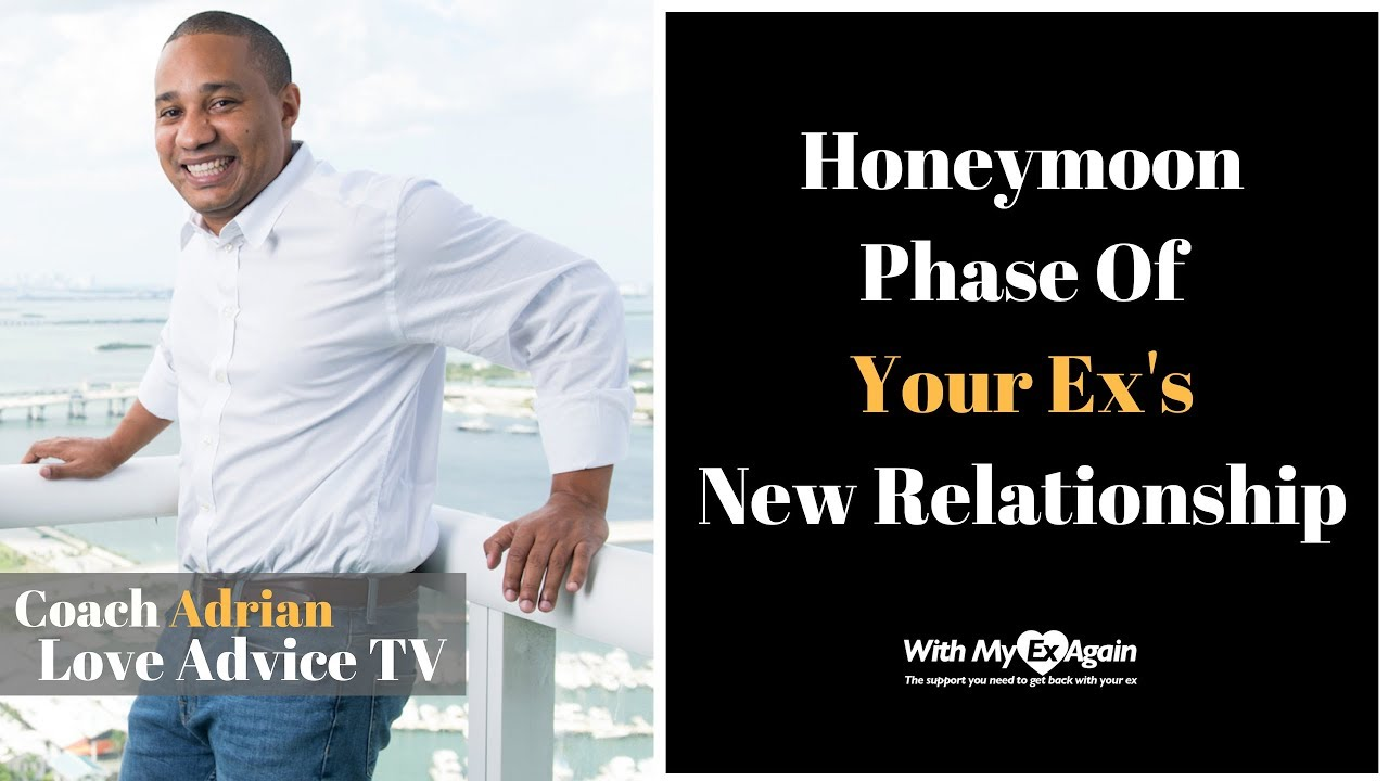 Honeymoon Phase | Why Not To Worry Over Your Ex's New Relationship